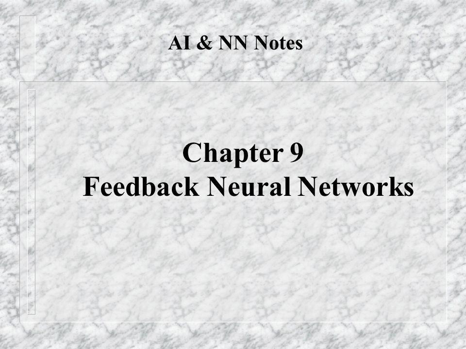 AI & NN Notes Chapter 9 Feedback Neural Networks