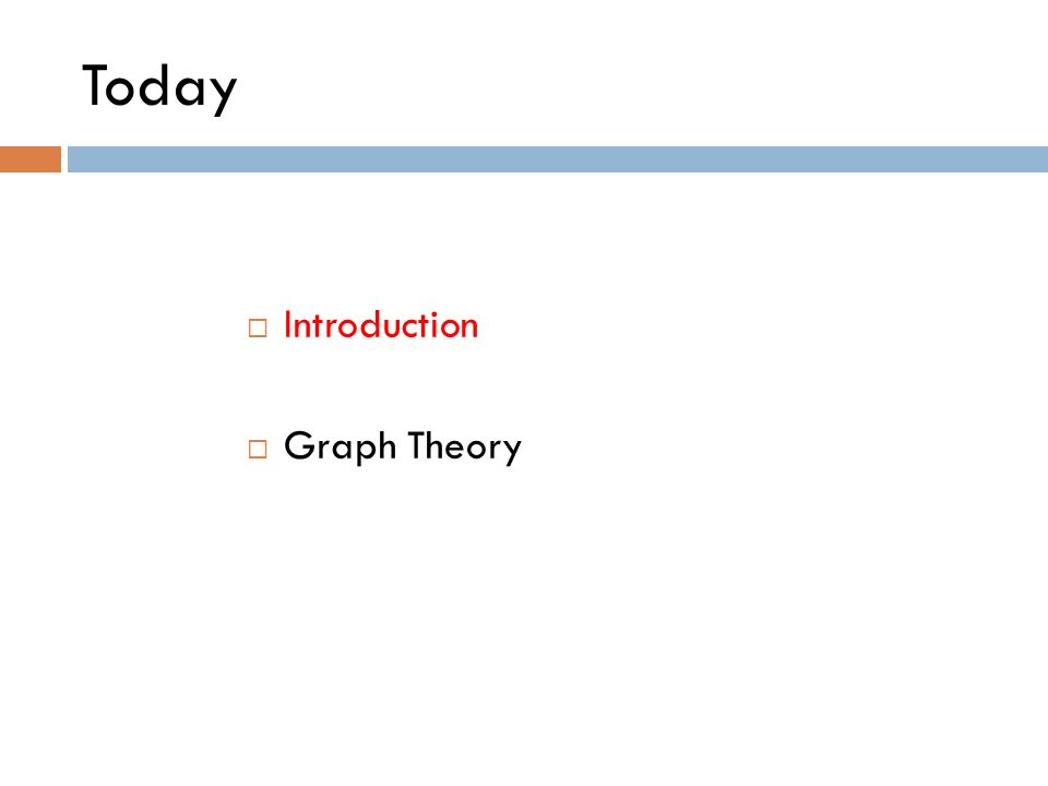 Today Introduction Graph Theory