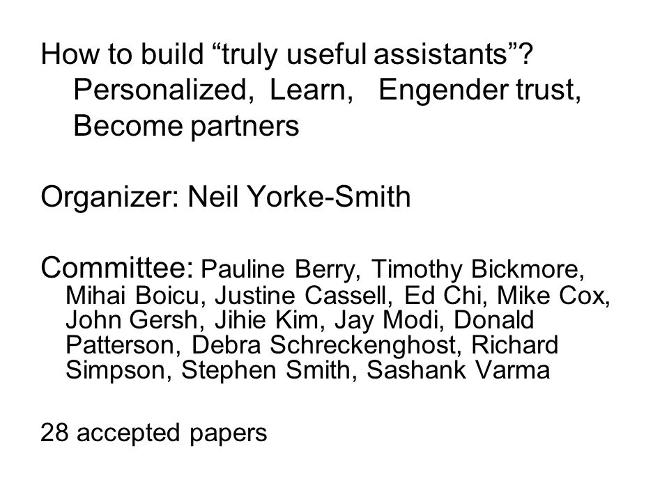 Topics Trust When to assist.Learning Modeling Desktop assistants Panel with symp.