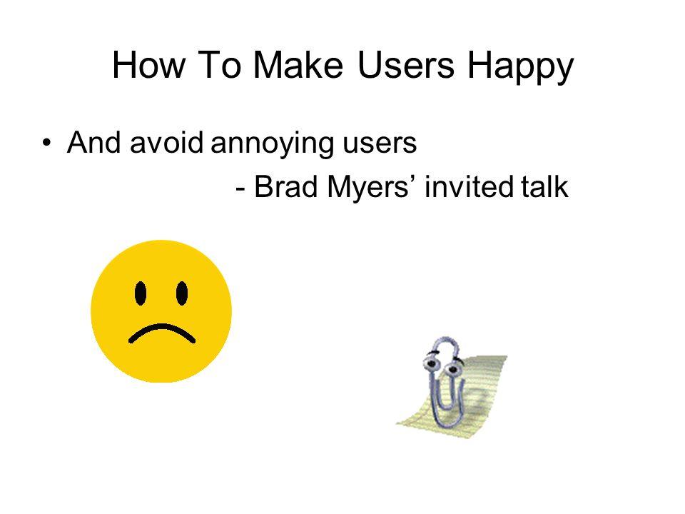User Happiness? H u = f (Performance)