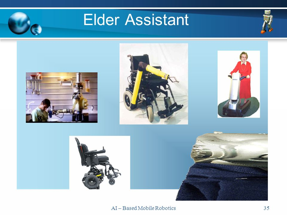 AI – Based Mobile Robotics35 Elder Assistant