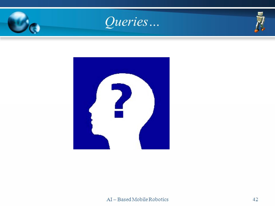 AI – Based Mobile Robotics42 Queries…