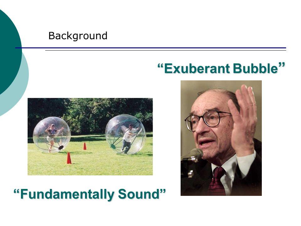 Exuberant Bubble Exuberant Bubble Background Fundamentally Sound