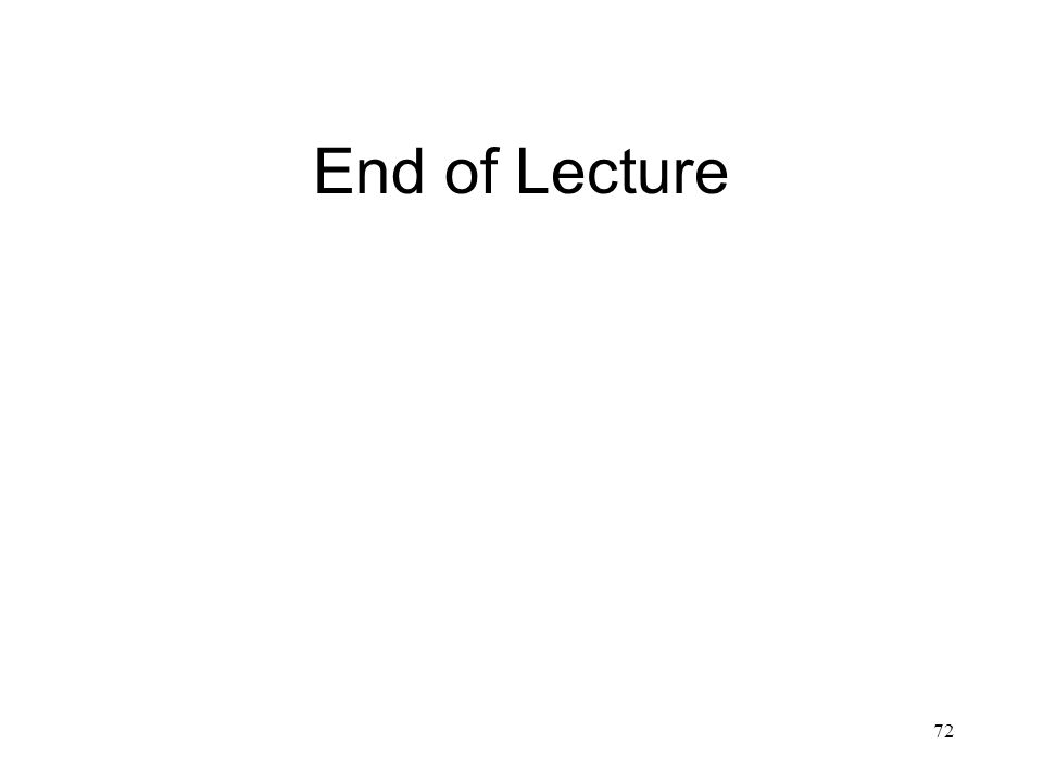 72 End of Lecture