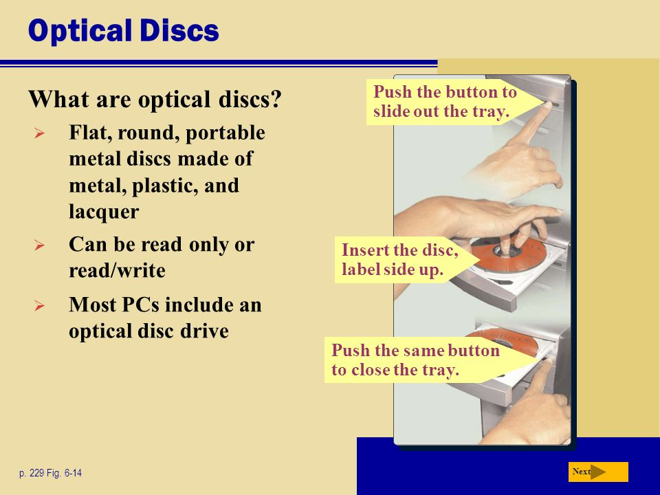 Push the same button to close the tray. Optical Discs What are optical discs.