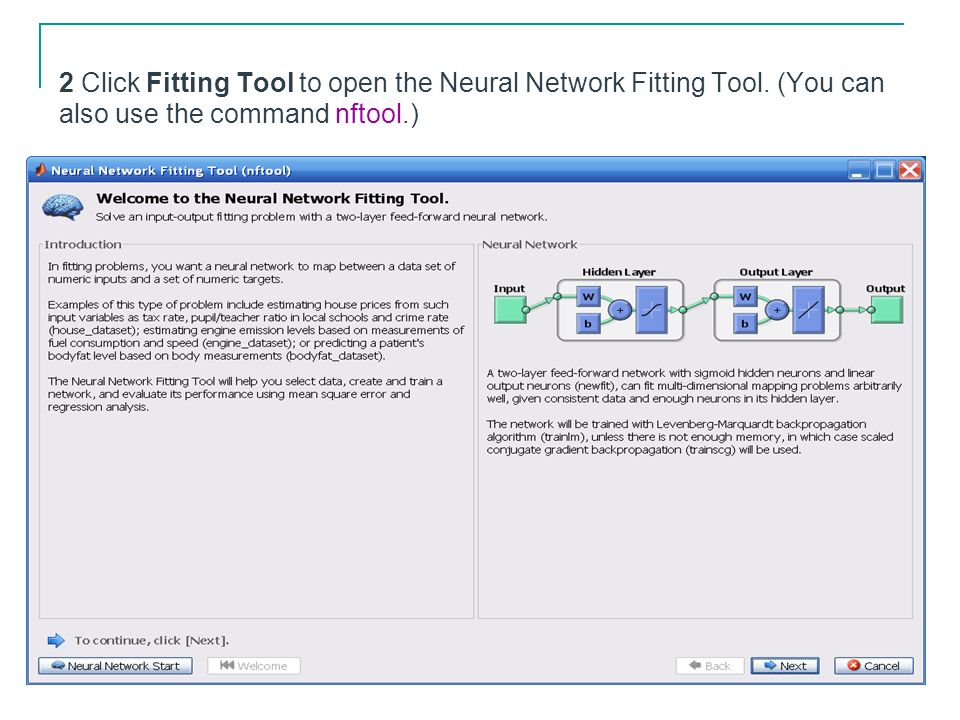 2 Click Fitting Tool to open the Neural Network Fitting Tool. (You can also use the command nftool.)