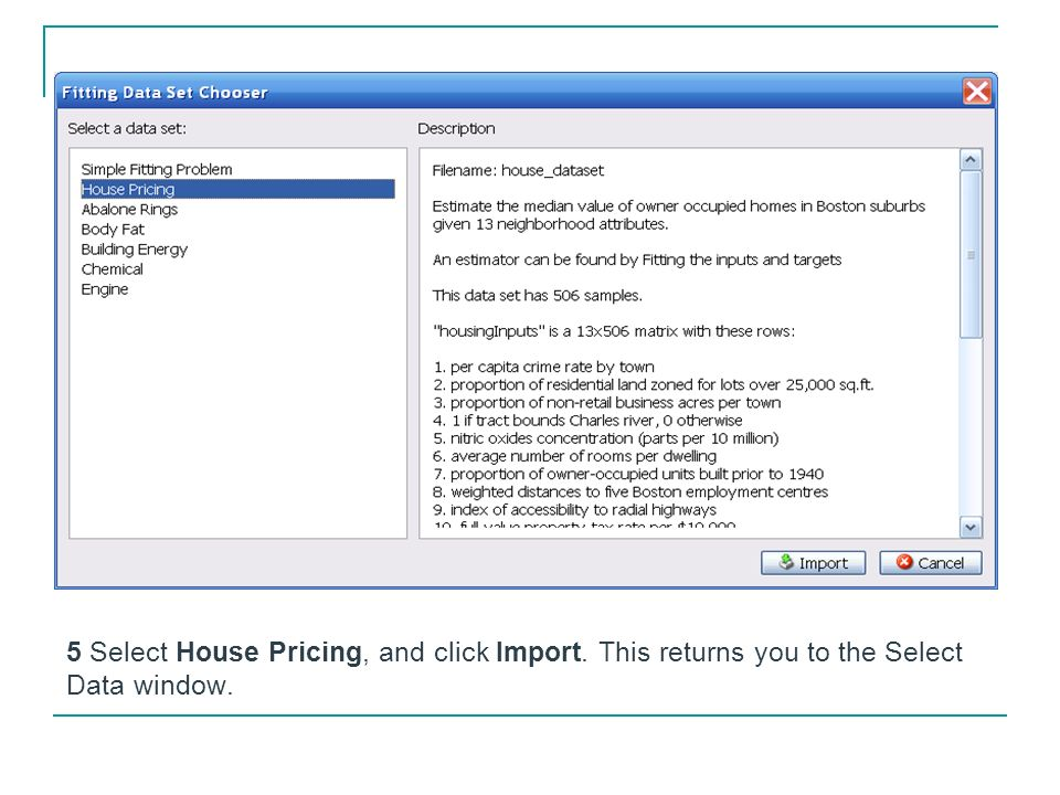 5 Select House Pricing, and click Import. This returns you to the Select Data window.
