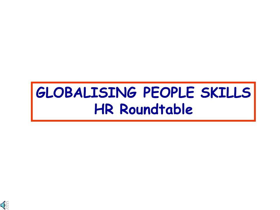 THE SCHOOLSMART SERIES A presentation by of GLOBALISING PEOPLE SKILLS HR Roundtable