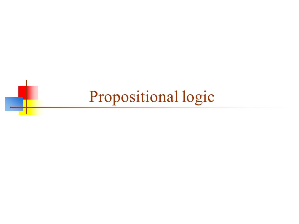 4 Propositional logic consists of: The logical values true and false ( T and F ) Propositions: Sentences, which Are atomic (that is, they must be treated as indivisible units, with no internal structure), and Have a single logical value, either true or false Operators, both unary and binary; when applied to logical values, yield logical values The usual operators are and, or, not, and implies