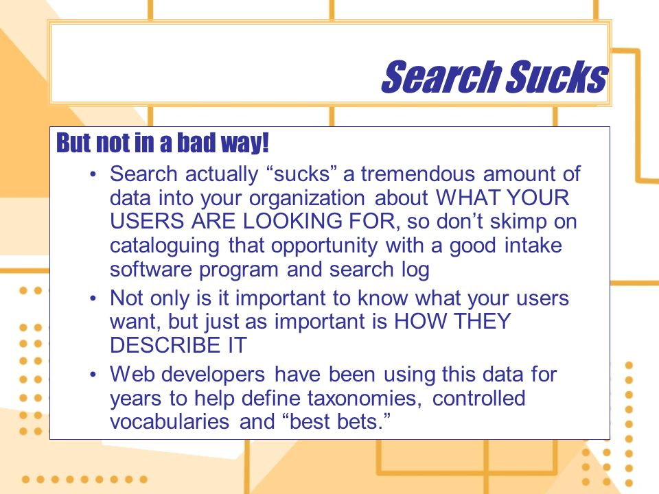 Search Sucks But not in a bad way.
