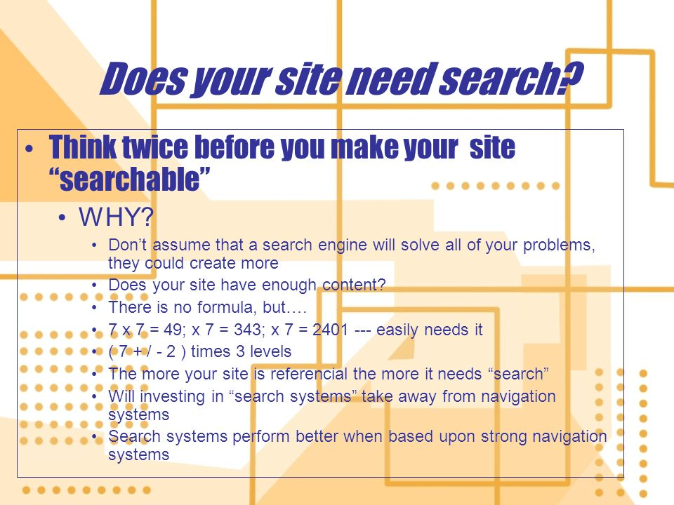 Does your site need search. Think twice before you make your site searchable WHY.