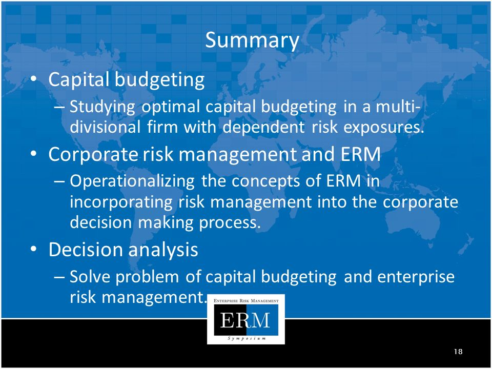 Capital budgeting – Studying optimal capital budgeting in a multi- divisional firm with dependent risk exposures.