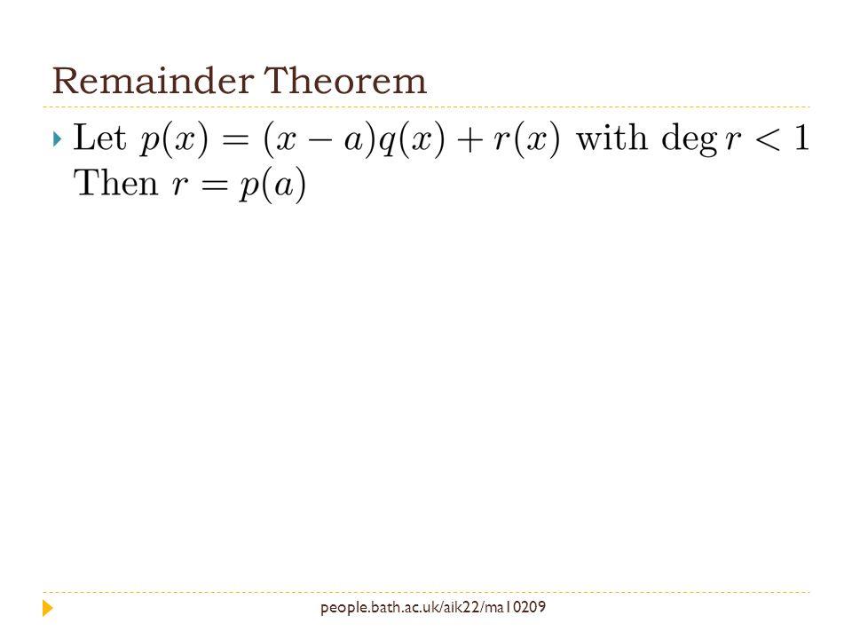 people.bath.ac.uk/aik22/ma10209 Remainder Theorem