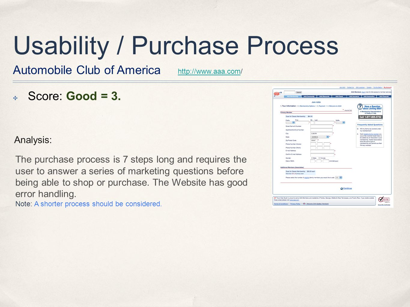 Usability / Purchase Process http://www.aaa.comhttp://www.aaa.com/ Automobile Club of America Score: Good = 3.