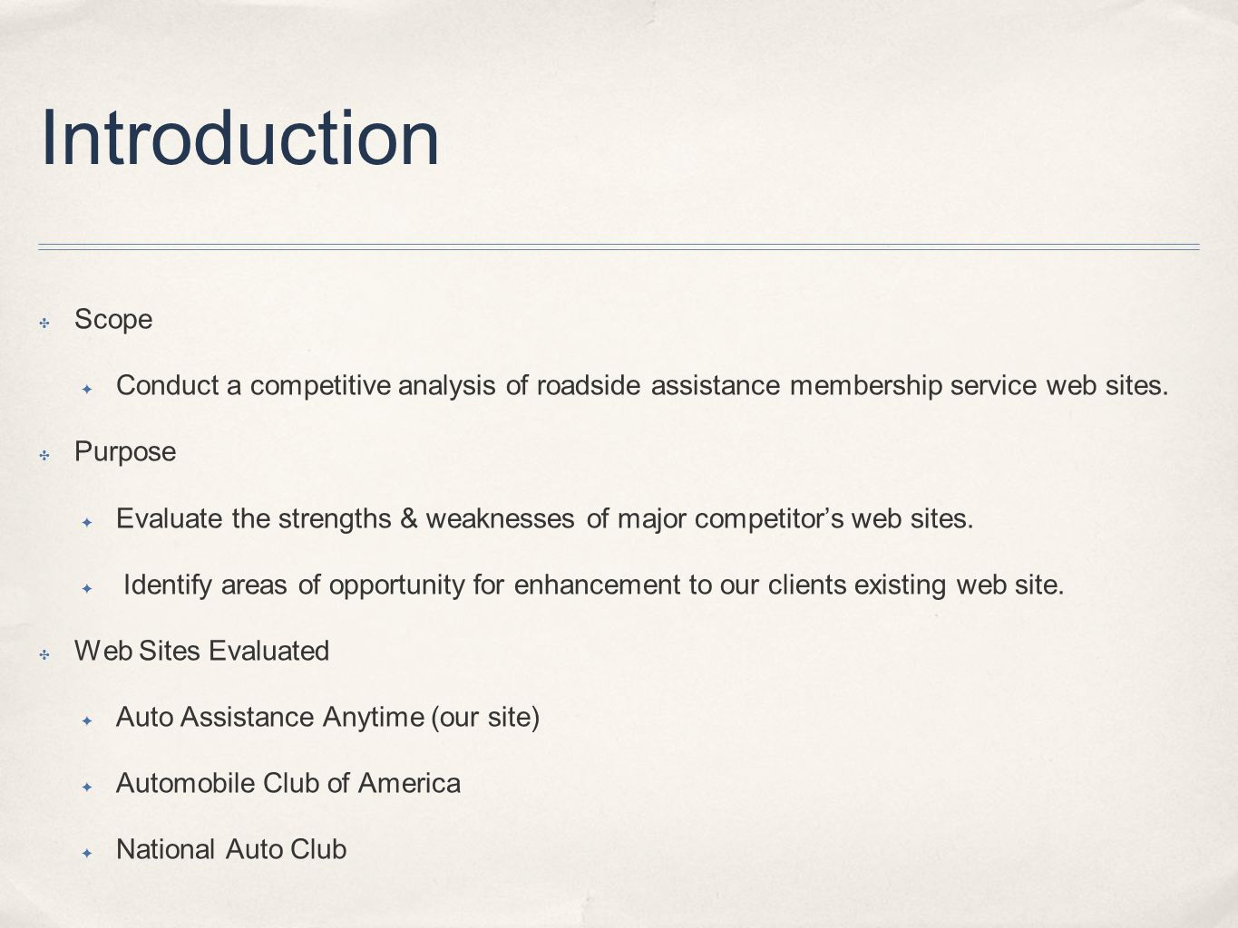 Introduction Scope Conduct a competitive analysis of roadside assistance membership service web sites.