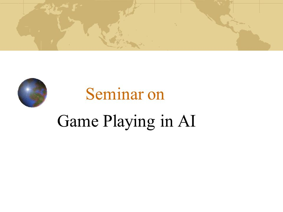 Seminar on Game Playing in AI