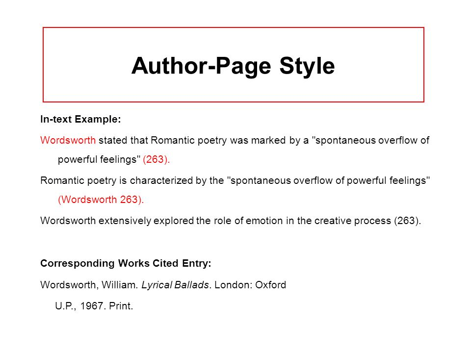 Author-Page Style In-text Example: Wordsworth stated that Romantic poetry was marked by a