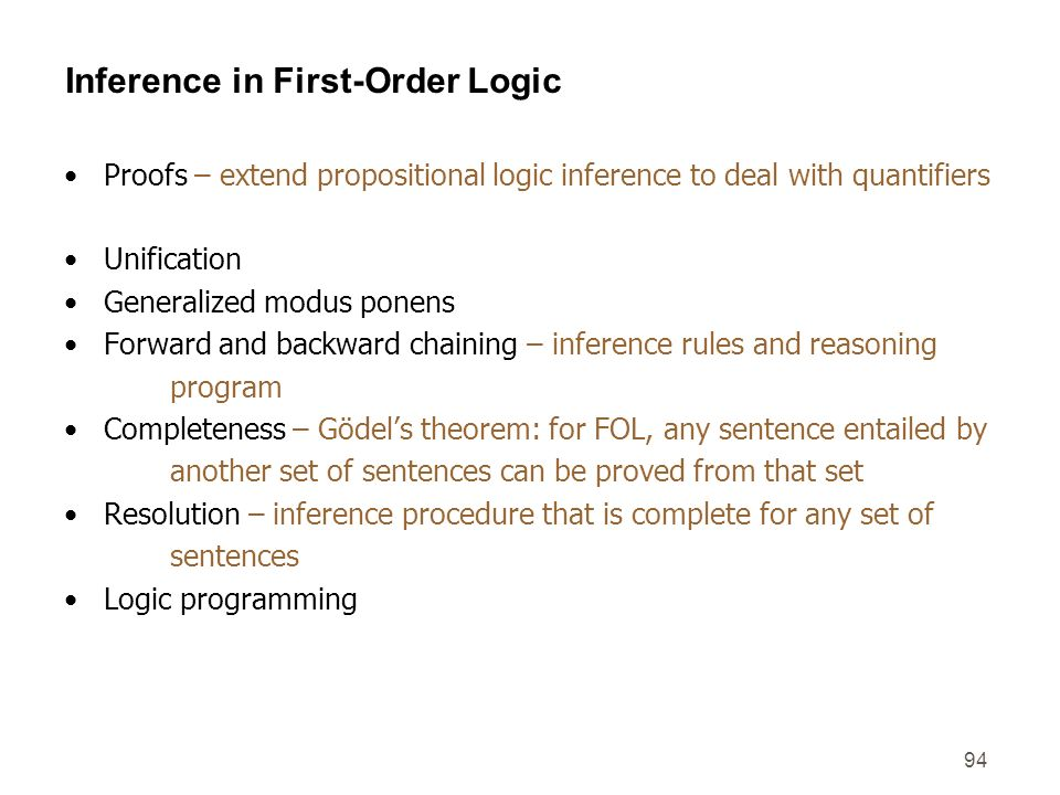 94 Inference in First-Order Logic Proofs – extend propositional logic inference to deal with quantifiers Unification Generalized modus ponens Forward