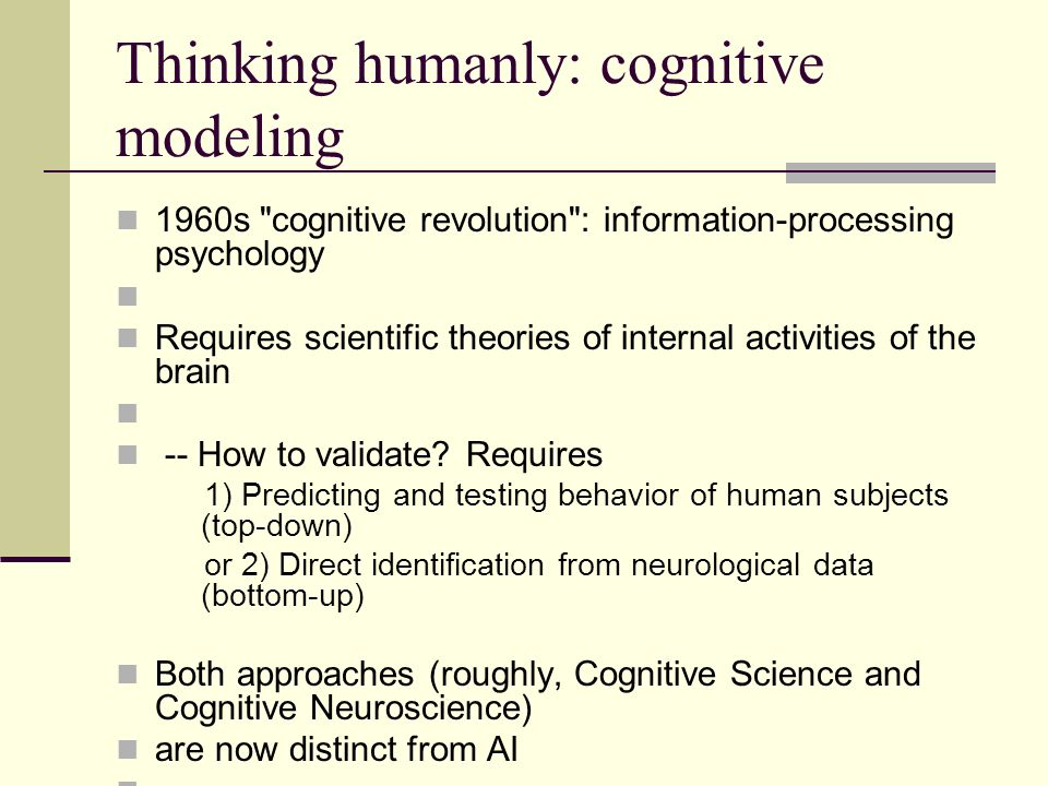 Thinking rationally: laws of thought Aristotle: what are correct arguments/thought processes.
