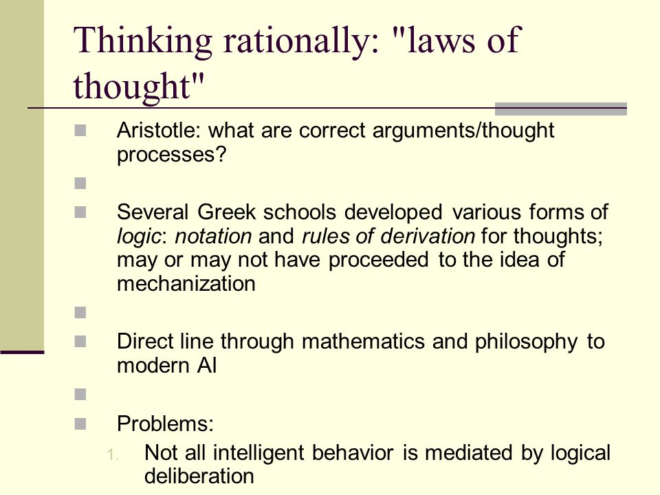 Acting rationally: rational agent Rational behavior: doing the right thing The right thing: that which is expected to maximize goal achievement, given the available information Doesn t necessarily involve thinking – e.g., blinking reflex – but thinking should be in the service of rational action