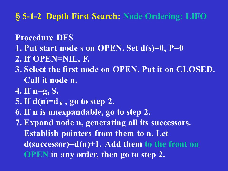 § 5-1-2 Depth First Search: Node Ordering: LIFO Procedure DFS 1.