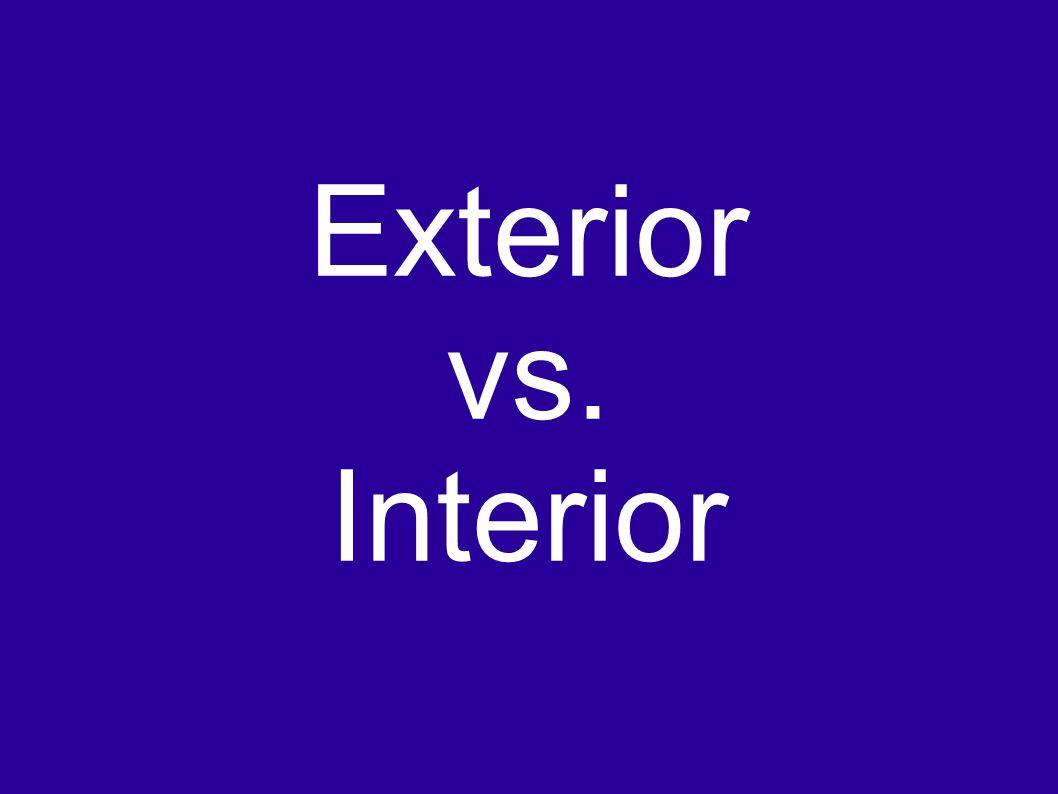 Exterior vs. Interior