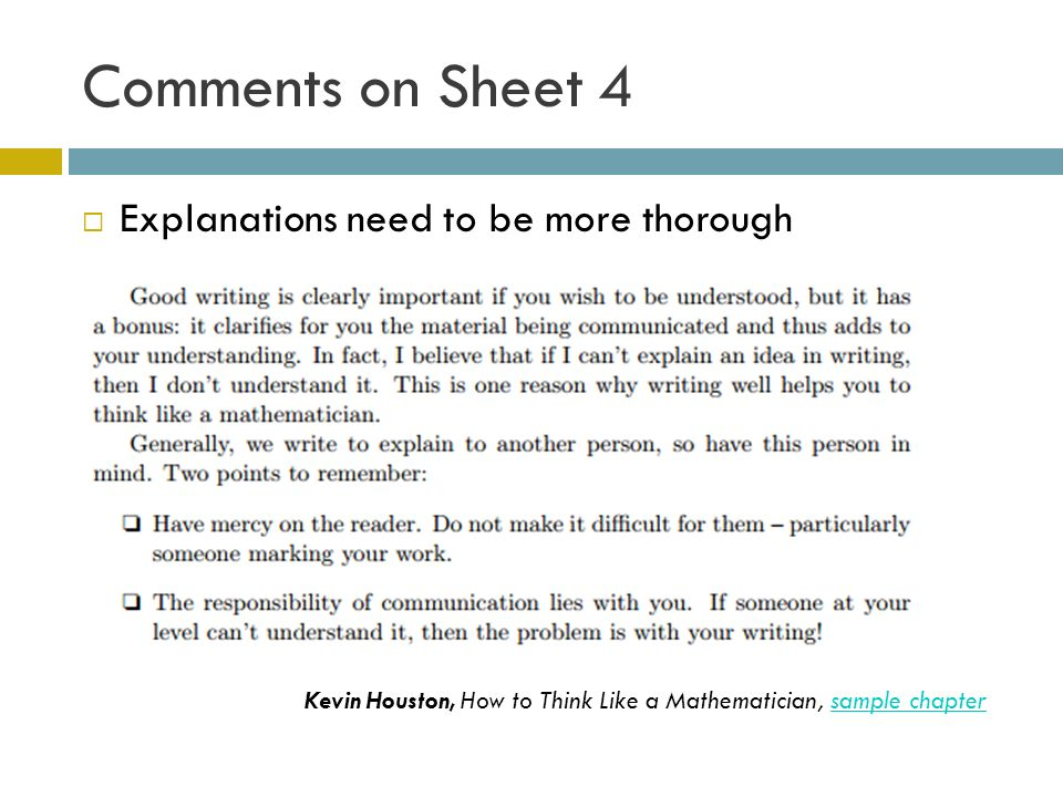 Comments on Sheet 4 Explanations need to be more thorough Kevin Houston, How to Think Like a Mathematician, sample chaptersample chapter