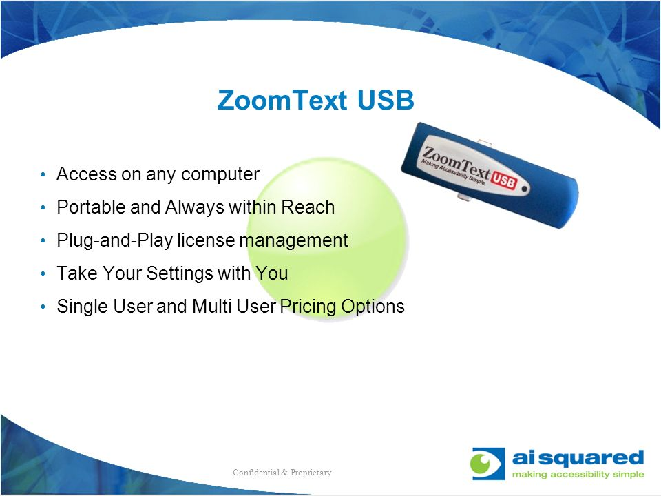Extended Palette Main Color Palette Speed Stream Content ZoomText USB Access on any computer Portable and Always within Reach Plug-and-Play license ma