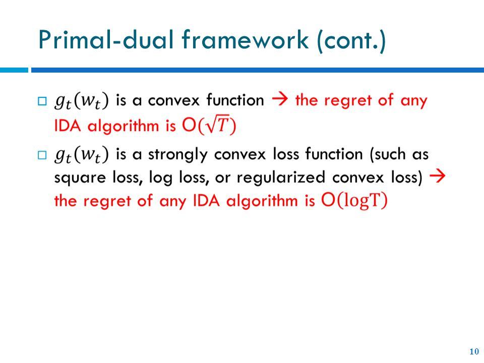 Primal-dual framework (cont.) 10