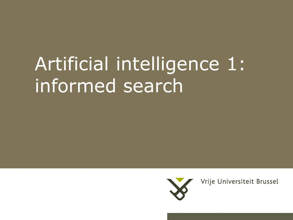Artificial intelligence 1: informed search