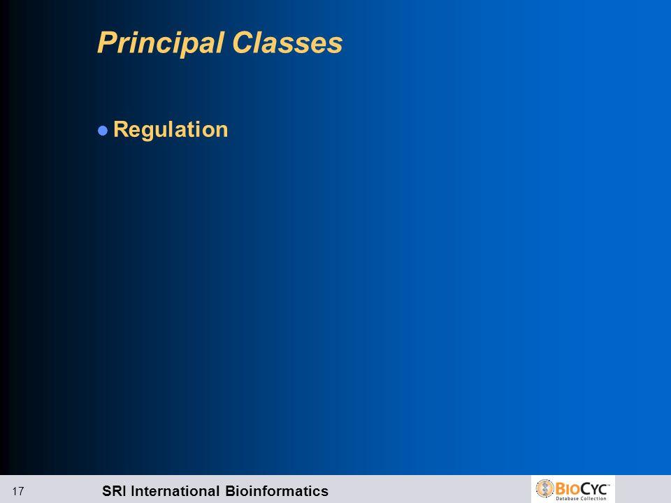 SRI International Bioinformatics 17 Principal Classes Regulation
