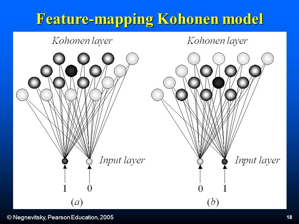 © Negnevitsky, Pearson Education, 2005 18 Feature-mapping Kohonen model