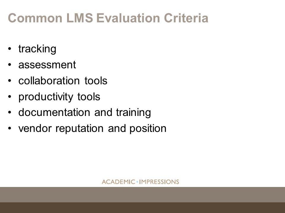 tracking assessment collaboration tools productivity tools documentation and training vendor reputation and position Common LMS Evaluation Criteria