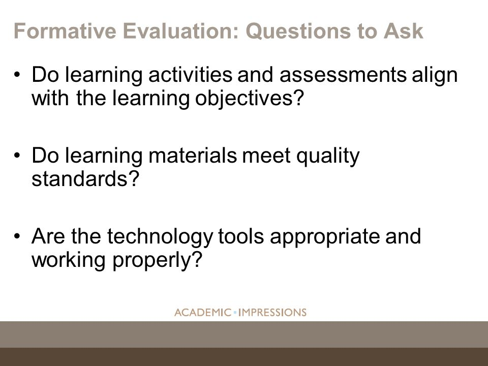 Do learning activities and assessments align with the learning objectives? Do learning materials meet quality standards? Are the technology tools appr