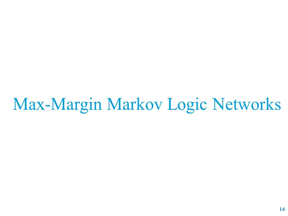 Max-Margin Markov Logic Networks 16