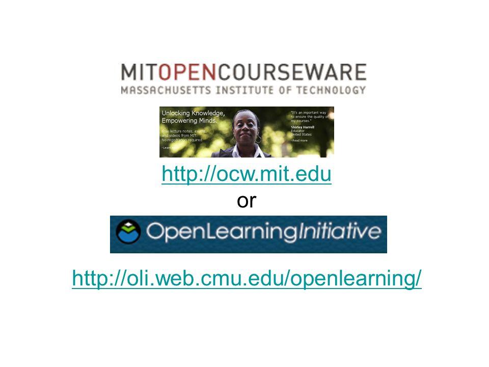 http://ocw.mit.edu or http://oli.web.cmu.edu/openlearning/