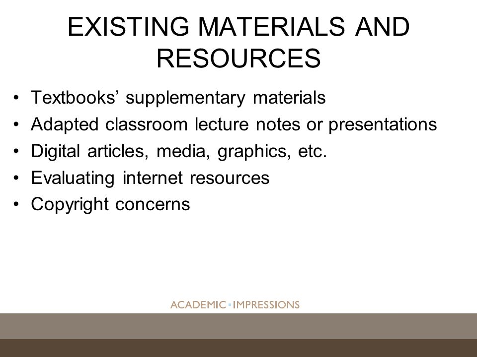Textbooks supplementary materials Adapted classroom lecture notes or presentations Digital articles, media, graphics, etc.