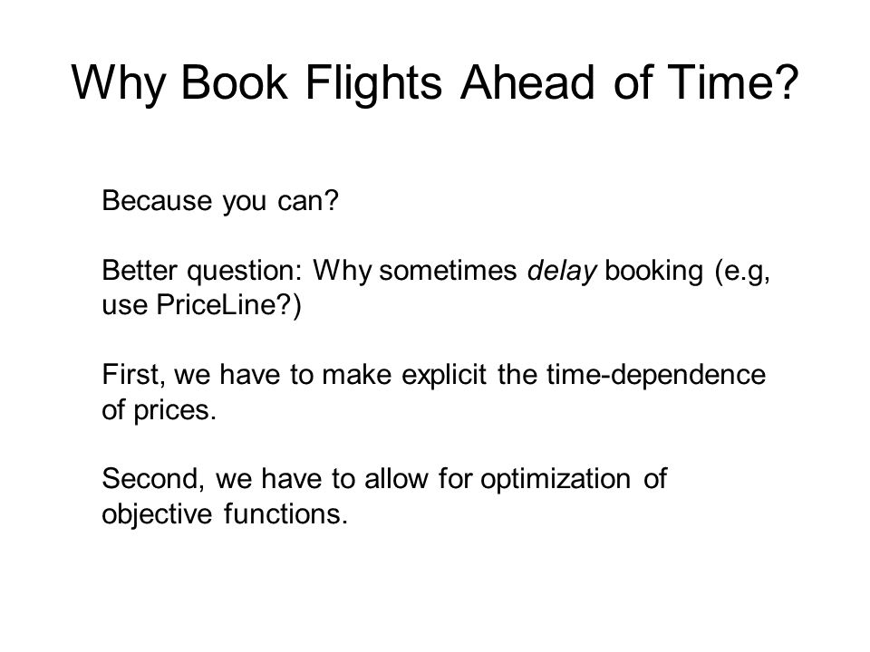 Why Book Flights Ahead of Time. Because you can.