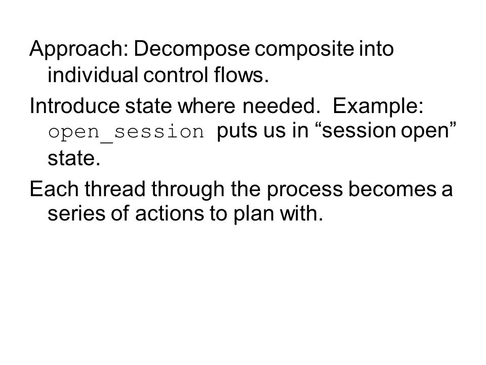 Approach: Decompose composite into individual control flows.