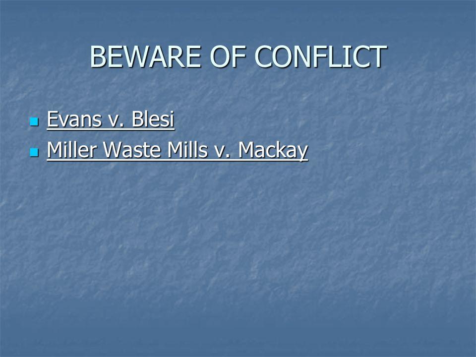 BEWARE OF CONFLICT Evans v.Blesi Evans v. Blesi Miller Waste Mills v.