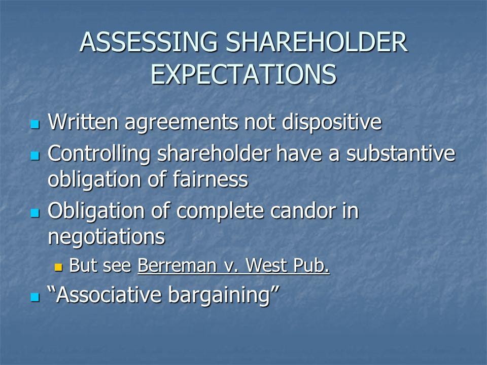 ASSESSING SHAREHOLDER EXPECTATIONS Written agreements not dispositive Written agreements not dispositive Controlling shareholder have a substantive ob