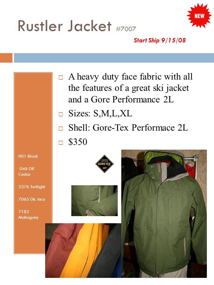 Rustler Jacket #7007 Start Ship 9/15/08 001 Black 046 DK Cedar 2376 Twilight 7065 Dk.