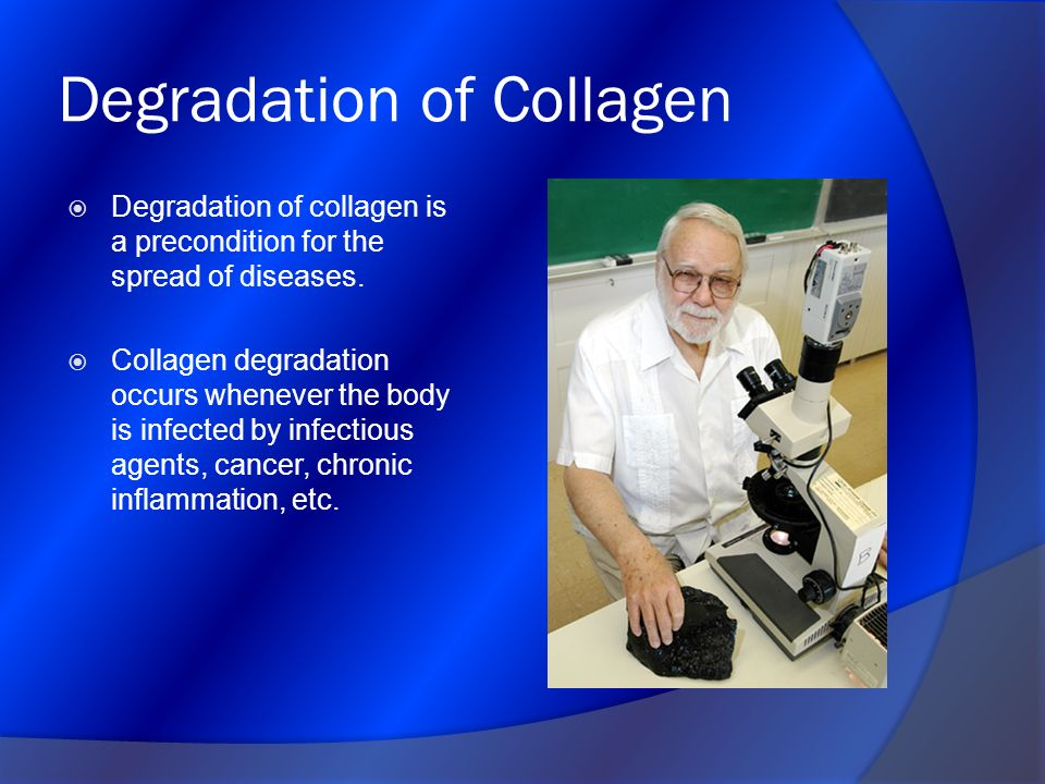 Degradation of Collagen Degradation of collagen is a precondition for the spread of diseases. Collagen degradation occurs whenever the body is infecte