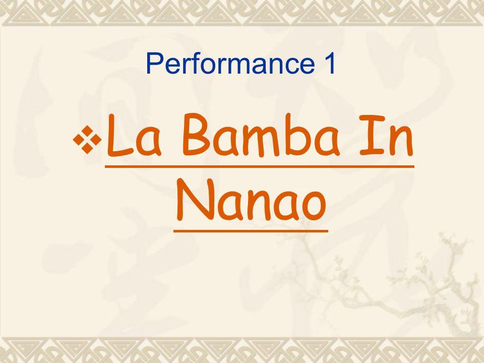 Performance 1 La Bamba In Nanao La Bamba In Nanao