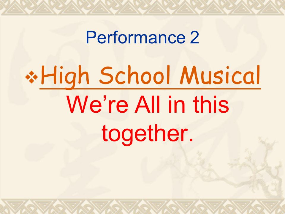 Performance 2 High School Musical Were All in this together. High School Musical