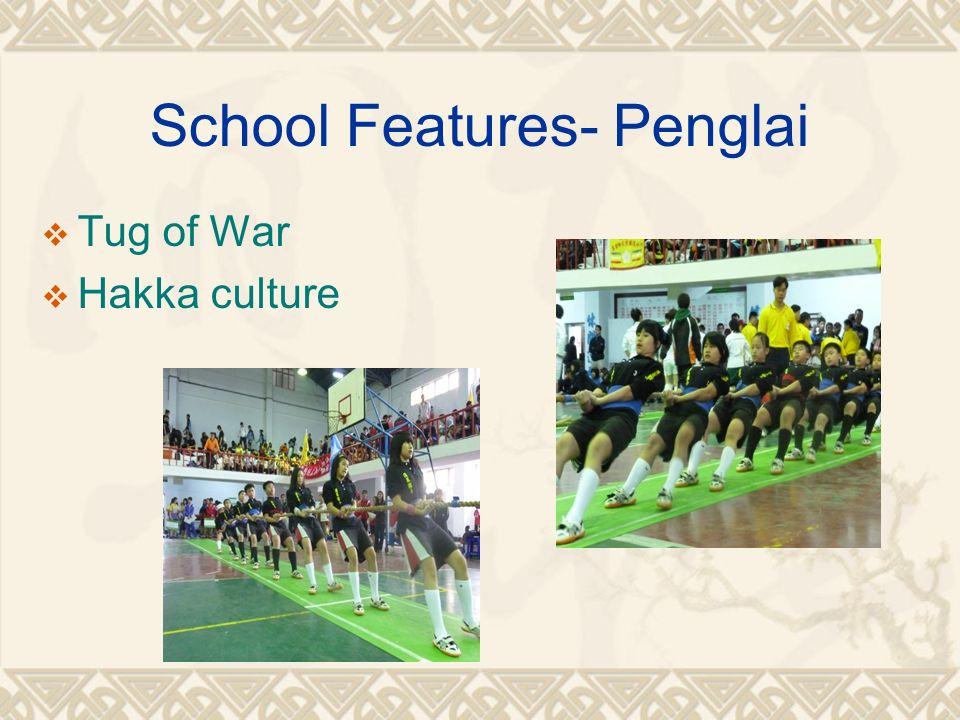 School Features- Penglai Tug of War Hakka culture