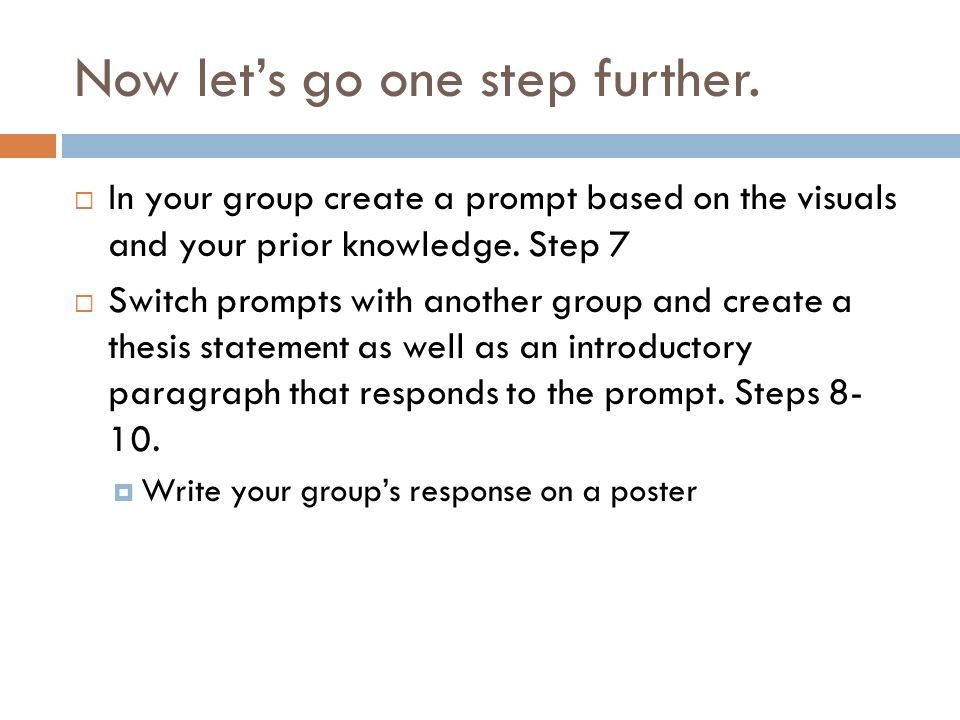 Now lets go one step further. In your group create a prompt based on the visuals and your prior knowledge. Step 7 Switch prompts with another group an