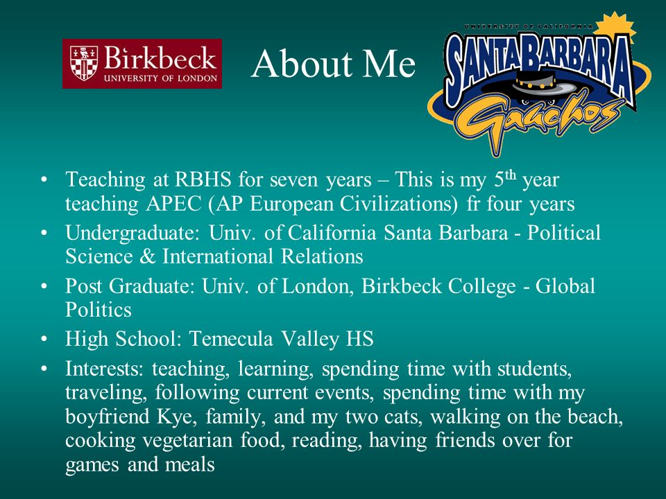 About Me Teaching at RBHS for seven years – This is my 5 th year teaching APEC (AP European Civilizations) fr four years Undergraduate: Univ. of Calif
