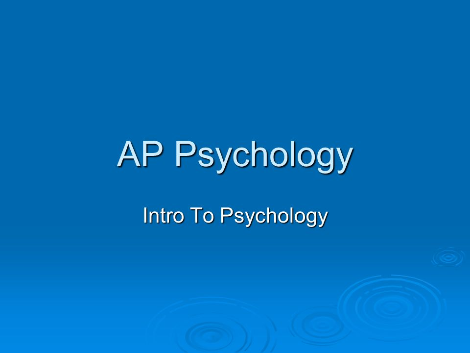 AP Psychology Intro To Psychology