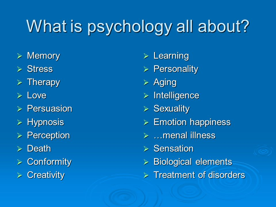 What is psychology all about.